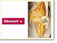 Livre Pourrons-nous vivre sans OGM ?